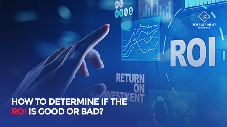 HOW TO DETERMINE IF THE ROI IS GOOD OR BAD?