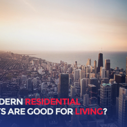 WHY MODERN RESIDENTIAL PROJECTS ARE GOOD FOR LIVING?
