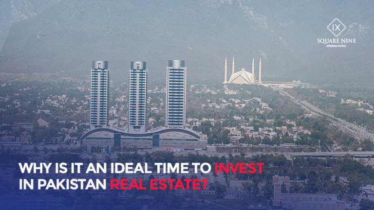 WHY IS IT AN IDEAL TIME TO INVEST IN PAKISTAN REAL ESTATE?