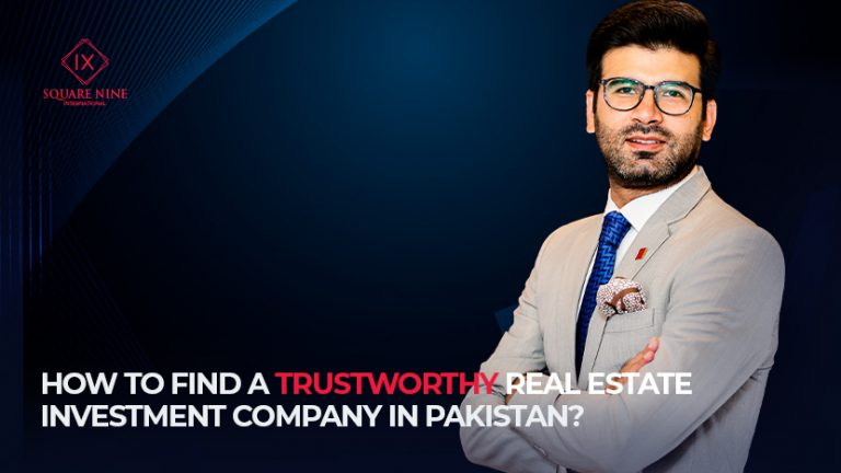 HOW TO FIND A TRUSTWORTHY REAL ESTATE INVESTMENT COMPANY IN PAKISTAN?