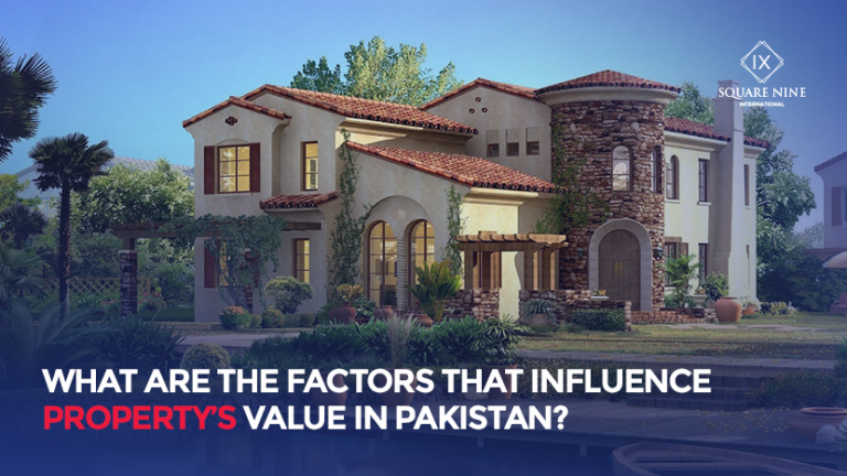 Read more about the article WHAT ARE THE FACTORS THAT INFLUENCE PROPERTY'S VALUE IN PAKISTAN?