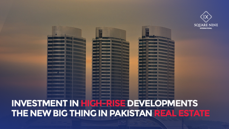 Read more about the article INVESTMENT IN HIGH-RISE DEVELOPMENTS – THE NEW BIG THING IN PAKISTAN REAL ESTATE