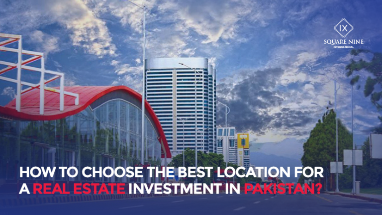 Read more about the article HOW TO CHOOSE THE BEST LOCATION FOR REAL ESTATE INVESTMENT IN PAKISTAN?