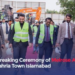 GROUND BREAKING CEREMONY OF MELROSE ARCH HELD IN BAHRIA TOWN ISLAMABAD