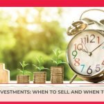 YOUR INVESTMENTS: WHEN TO SELL AND WHEN TO HOLD