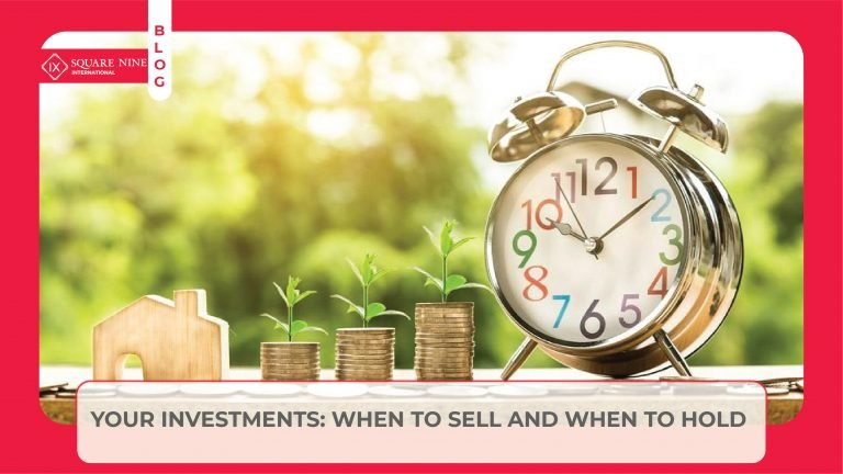 Read more about the article YOUR INVESTMENTS: WHEN TO SELL AND WHEN TO HOLD