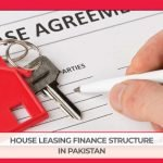 HOUSE LEASING FINANCE STRUCTURE IN PAKISTAN